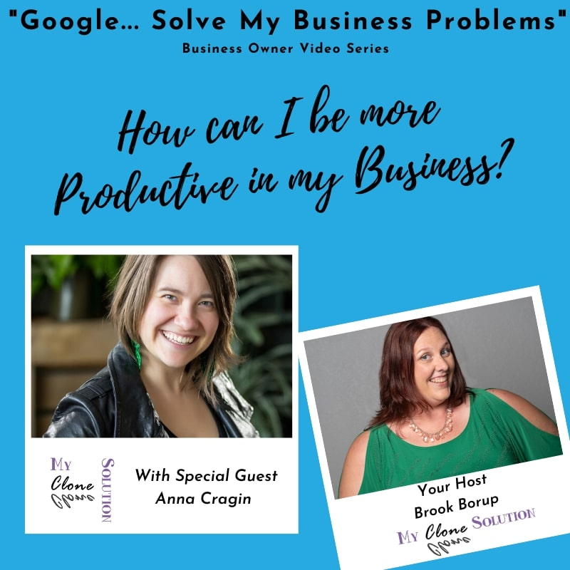 Google-solve-my-business-problems-how-can-I-be-more-productive-in-business-Anna-Cragin