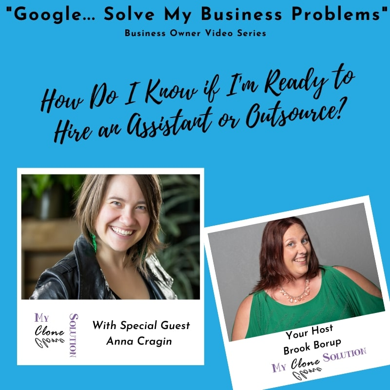 Google-solve-my-business-problems-how-do-I-know-if-I-am-ready-to-hire-an-assistant-or-outsource-Anna-Cragin