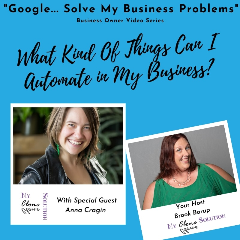 Google-solve-my-business-problems-what-can-of-things-can-I-automate-in-my-business-Anna-Cragin