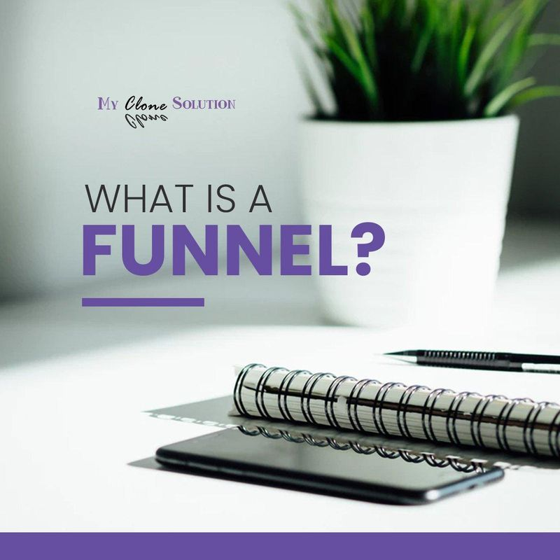 My-clone-solution-what-is-a-funnel