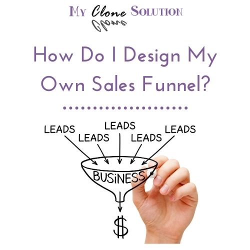 How Do I Design My Own Sales Funnel?