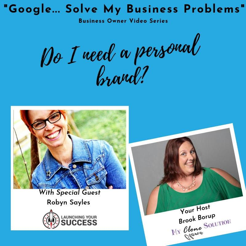 Google-solve-my-business-problems-do-I-need-a-personal-brand-Robyn-Sayles