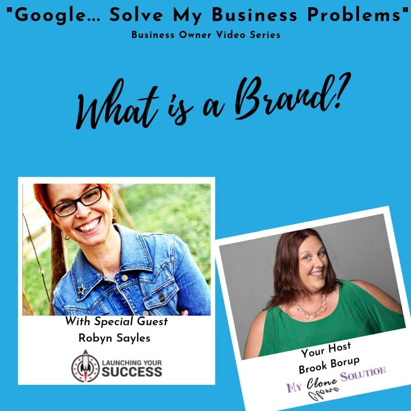 Google-solve-my-business-problems-what-is-a-brand-Robyn-Sayles