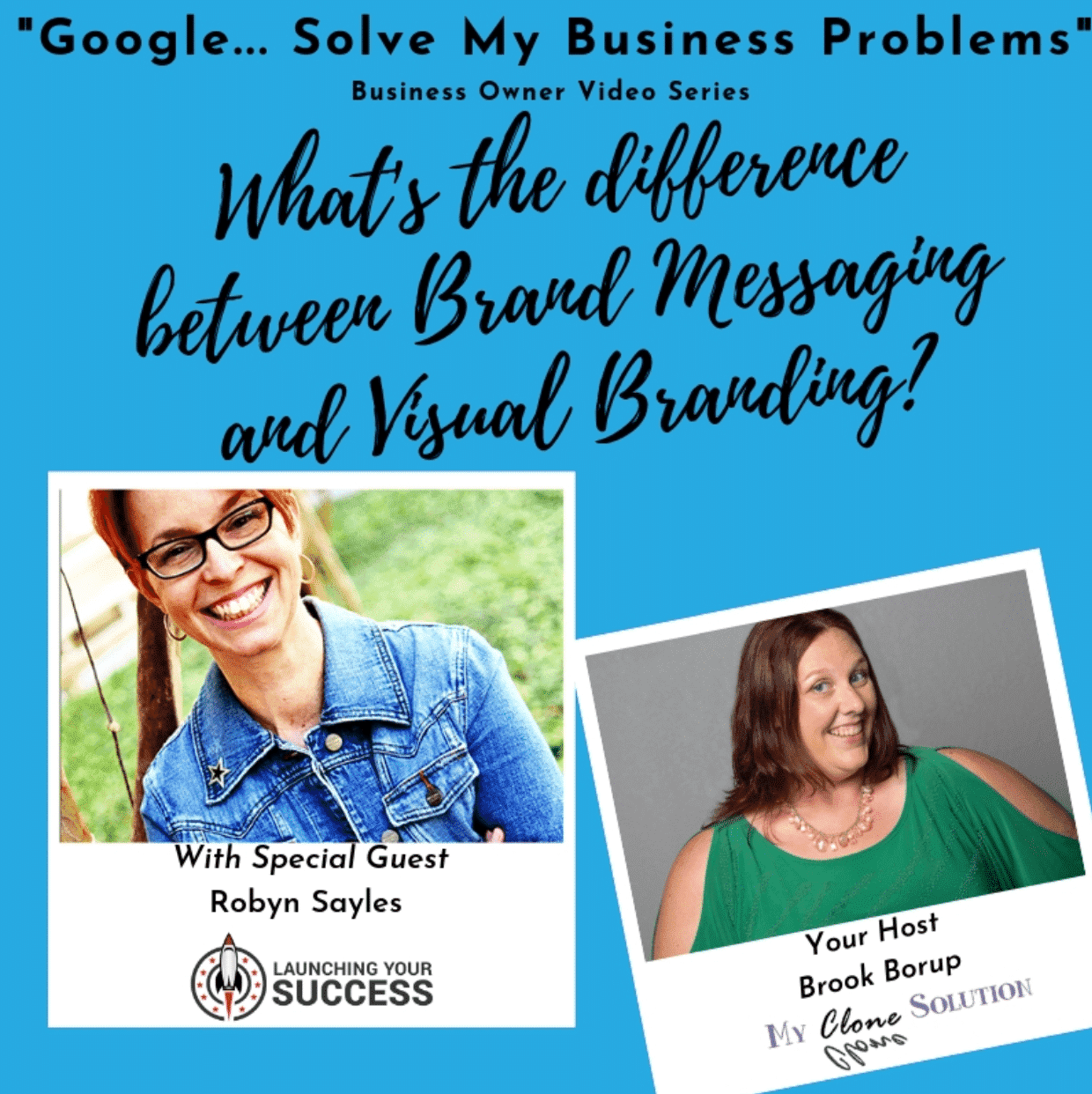 Google-solve-my-business-problems-whats-the-difference-between-brand-messaging-and-visual-branding-Robyn-Sayles