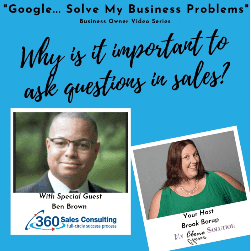Google-solve-my-business-problems-why-is-it-important-to-ask-questions-in-sales-Ben-Brown
