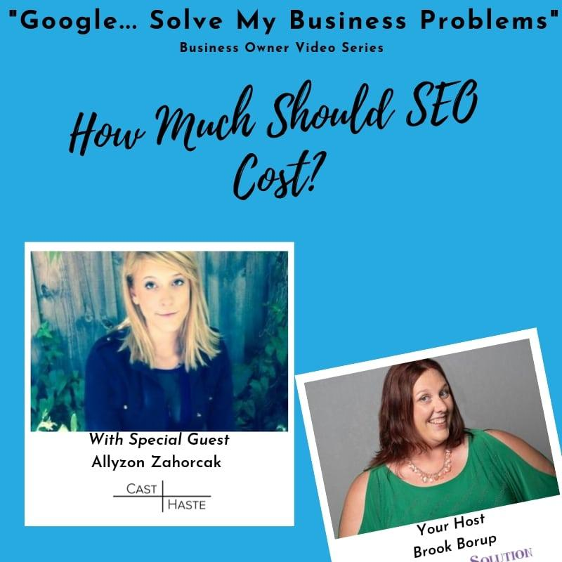 Google-solve-my-business-problems-how-much-should-SEO-cost-Allyzon-Zahorcak