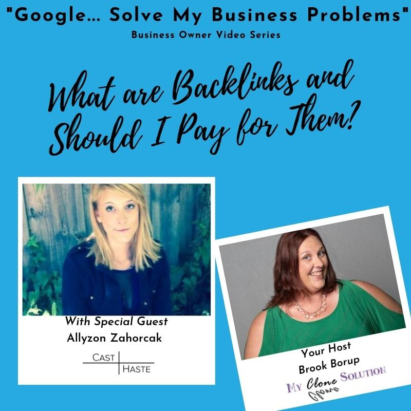 Google-solve-my-business-problems-what-are-backlinks-and-should-I-pay-for-them-Allyzon-Zahorcak