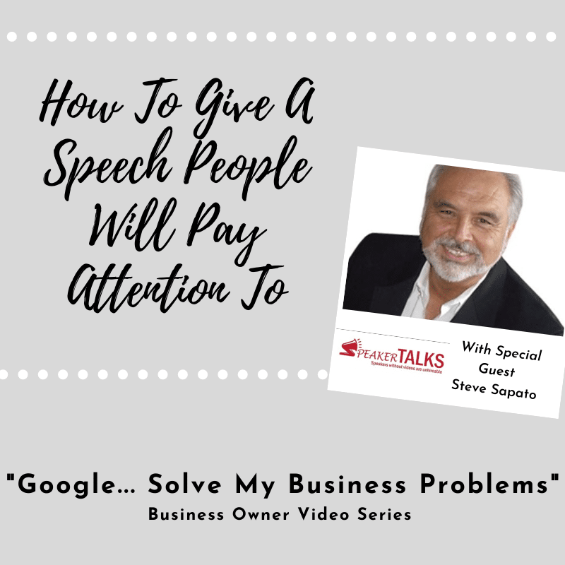 Google-solve-my-business-problems-How-to-give-a-speech-people-will-pay-attention-to-Steve-Sapato.png