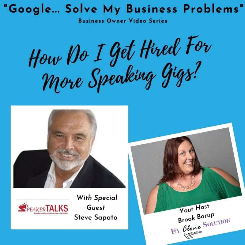 Google-solve-my-business-problems-how-do-I-get-hired-for-more-speaking-gigs-Steve-Sapato