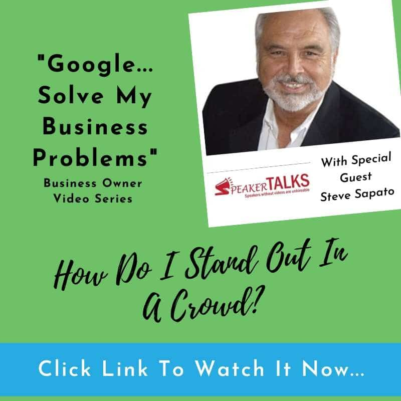 Google-solve-my-business-problems-how-do-I-stand-out-in-a-crowd-Steve-Sapato