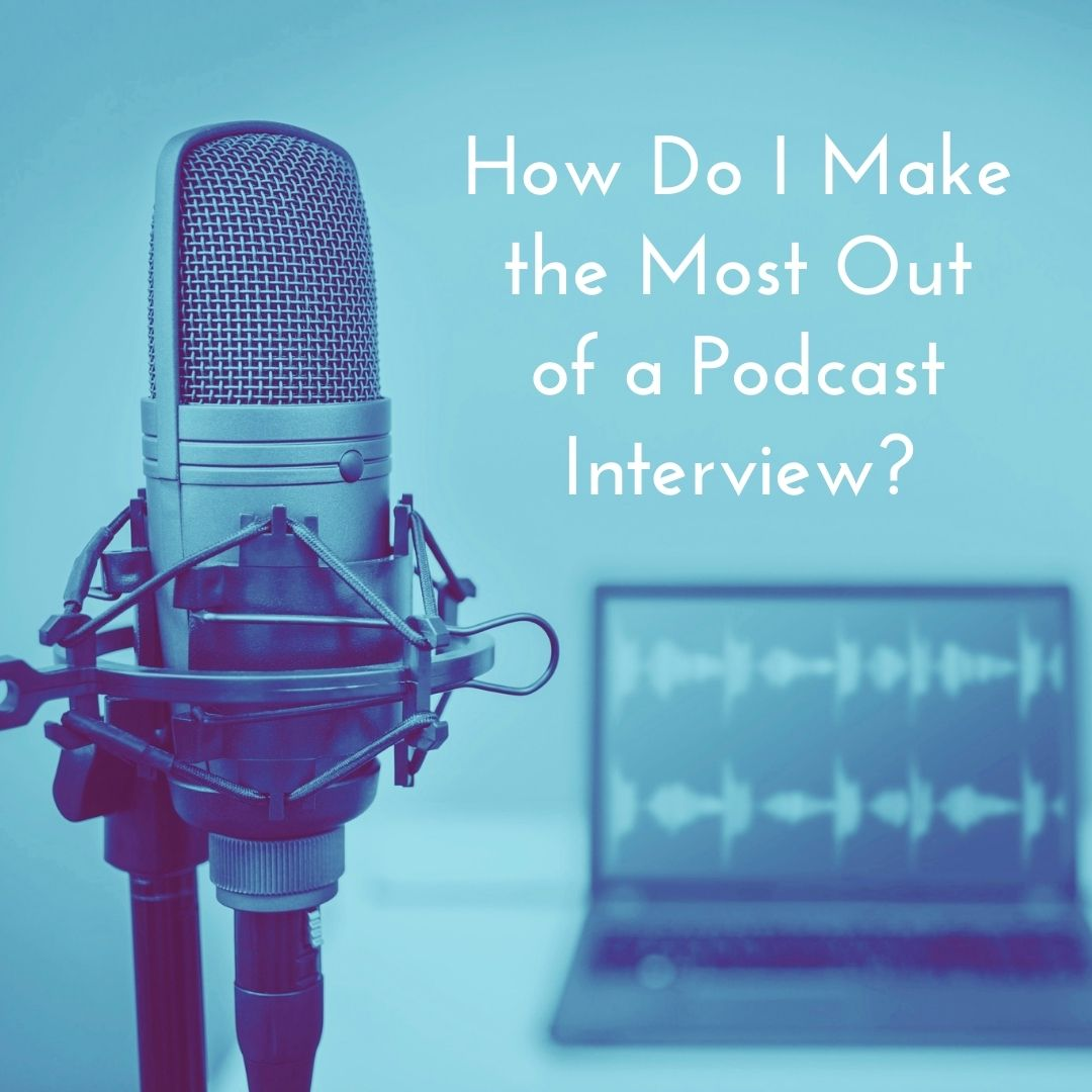 Social Media Q&A: How Do I Make the Most Out of a Podcast Interview?
